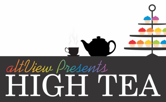 altView Presents High Tea